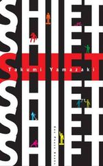 Shift : 13 Exercises to Make You Who You Want to Be - Takumi Yamazaki