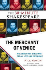The Merchant of Venice : The 30-Minute Shakespeare