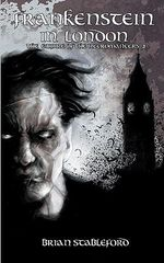 Frankenstein in London (The Empire of the Necromancers 3) - Brian Stableford