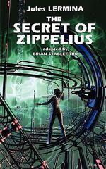 The Secret of Zippelius - Jules Lermina