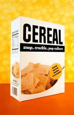Cereal : Snap, Crackle, Pop Culture - Ed Daly