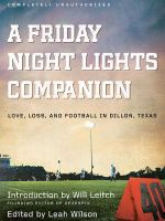 Friday Night Lights Companion : Love, Loss, and Football in Dillon, Texas - Leah Wilson