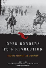 Open Borders to a Revolution : Culture, Politics, and Migration