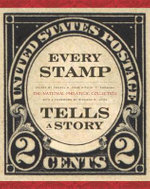 Every Stamp Tells a Story : The National Philatelic Collection - Cheryl Ganz