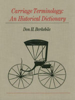 Carriage Terminology : An Historical Dictionary - Don H. Berkebile