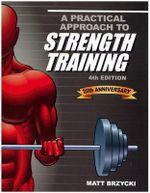 A Practical Approach to Strength Training : 25th Anniversary - Matt Brzycki