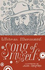 Whitman Illuminated : Song of Myself - Walt Whitman