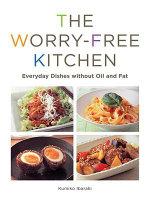 Worry-free Kitchen : Everyday Dishes without Oil and Fat - Kumiko Ibaraki