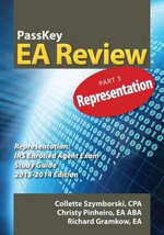 Passkey EA Review Part 3 : Representation: IRS Enrolled Agent Exam Study Guide 2013-2014 Edition - Christy Pinheiro