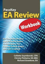 Passkey EA Review Workbook, Six Complete Enrolled Agent Practice Exams 2013-2014 Edition - Collette Szymborski