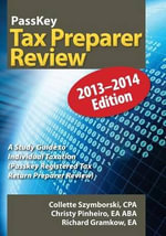 Passkey Tax Preparer Review : A Study Guide to Individual Taxation 2013-2014 Edition (Passkey Registered Tax Return Preparer Exam Review) - Collette Szymborski