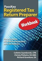 Passkey Registered Tax Return Preparer Workbook, Three Complete IRS Rtrp Practice Exams, 2013-2014 Edition : Individuals, Businesses and Representation IRS Enr... - Collette Szymborski