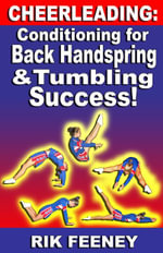 Cheerleading : Conditioning for Back Handspring & Tumbling Success! - Rik Feeney