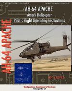 Ah-64 Apache Attack Helicopter Pilot's Flight Operating Instructions - Headquarters Department of the Army
