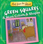 Green Squares & More Colors & Shapes : Art from the Start - Julie Merberg