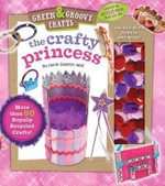 Crafty Princess : Green & Groovy - Laurie Wolf
