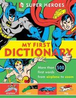 Super Heroes : My First Dictionary - Name to Be Announced