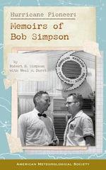 Hurricane Pioneer : Memoirs of Bob Simpson - Robert H. Simpson