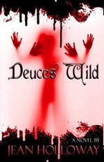 Deuces Wild : A Political Anthology - Jean Holloway