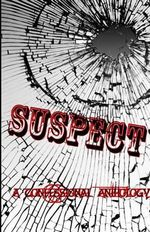 Suspect : A Confessional Anthology - TL James