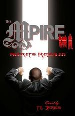 The Mpire : Secrets Revealed - Tl James