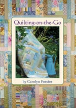 Quilting-on-the-go - Carolyn Foster