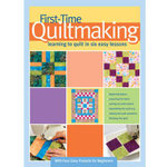 First-time Quiltmaking : Learning to Quilt in Six Easy Lessons - Landauer Publishing LLC
