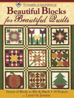 Beautiful Blocks for Beautiful Quilts : Dozens of Blocks to Mix & Match - 18 Projects - Lynette Jensen