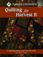 Thimbleberries : Quilting for Harvest: II - Lynette Jensen