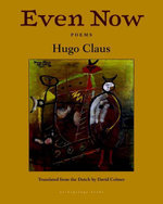 Even Now : Poems by Hugo Claus - Hugo Claus