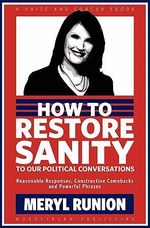 How to Restore Sanity to Our Political Conversations - Meryl Runion