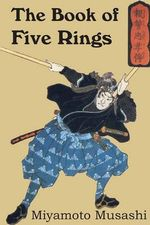 The Book of Five Rings - Musashi Miyamoto