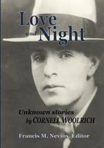Love and Night : Unknown Stories by Cornell Woolrich - Cornell Woolrich