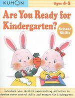 Are You Ready for Kindergarten Scissor Skills - Kumon Publishing