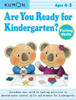 Are You Ready for Kindergarten Pasting Skills - Kumon Publishing