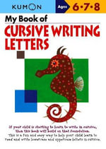 My Book of Cursive Writing Lowercase Letters : Letters - Kumon Publishing