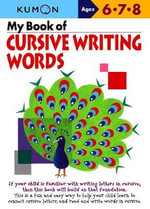 My Book of Cursive Writing Words, Ages 6-8 - Kumon Publishing