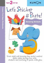 Let's Sticker & Paste! Amazing Animals - Kumon Publishing