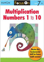 Focus On Multiplication : Numbers 1-10 - Kumon Publishing