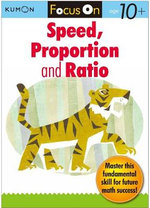 Focus on Speed, Proportion and Ratio : Focus on - Kumon Publishing