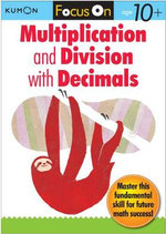 Focus On Multiplication And Division With Decimals : Focus on - Kumon Publishing