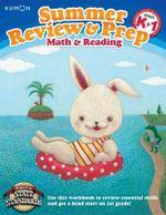 Summer Review & Prep Workbooks K-1 : Summer Review & Prep - Kumon