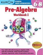 Kumon Pre-Algebra Workbook I : I - Kumon Publishing