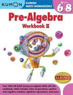 Kumon Pre-Algebra Workbook II : II - Kumon Publishing