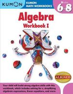 Kumon Algebra : Workbook I - Kumon Publishing