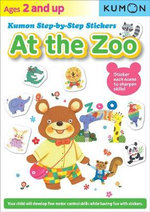 Kumon Step-By-Step Stickers : at the Zoo - Kumon Publishing