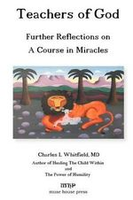 Teachers of God : Core Issues in Relationships, Recovery and Living - Charles L Whitfield