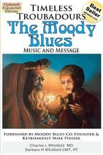 Timeless Troubadours : The Moody Blues Music and Message - Charles Whitfield