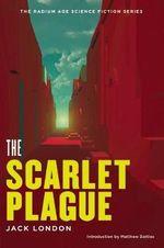 The Scarlet Plague - Jack London