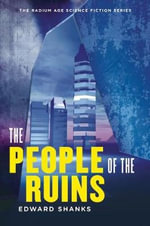 The People of the Ruins : A Story of the English Revolution and After - Edward Shanks